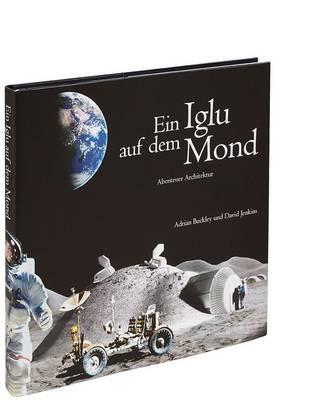 Ein Iglu auf dem Mond by David Jenkins, Adrian Buckley