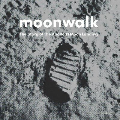 Moonwalk: The Story of the Apollo 11 Moon Landing by David Jenkins, Adrian Buckley