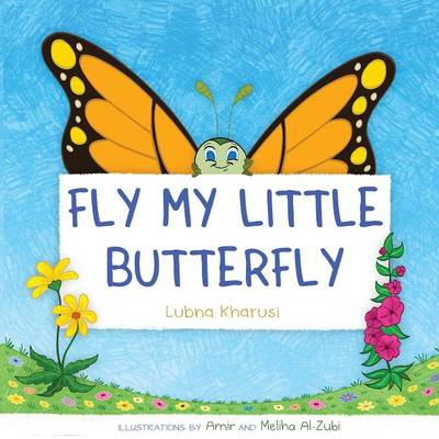 Fly My Little Buttefly by Lubna Kharusi