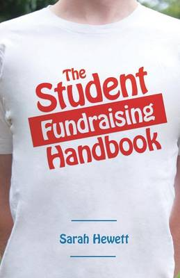 The Student Fundraising Handbook by Sarah Hewett