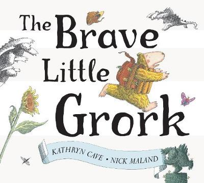The Brave Little Grork by Kathryn Cave