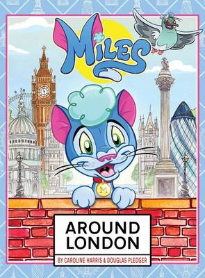 Miles Around London by Douglas Pledger