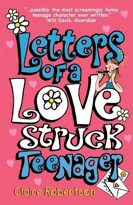 Letters of a Lovestruck Teenager by Claire Robertson
