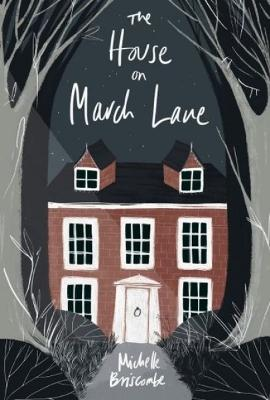 The House on March Lane by Michelle Briscombe