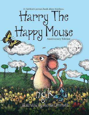 Harry the Happy Mouse by N.G.K., Janelle Dimmett