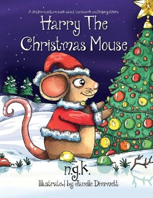 Harry the Christmas Mouse by N G K