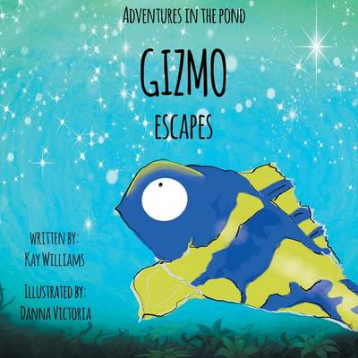 Gizmo Escapes by Kay Williams