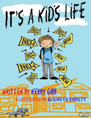 It's a Kid's Life by Kerry Gibb