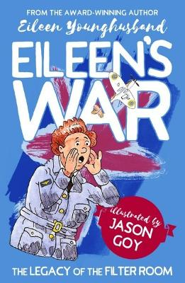 Eileen's War by Eileen Younghusband