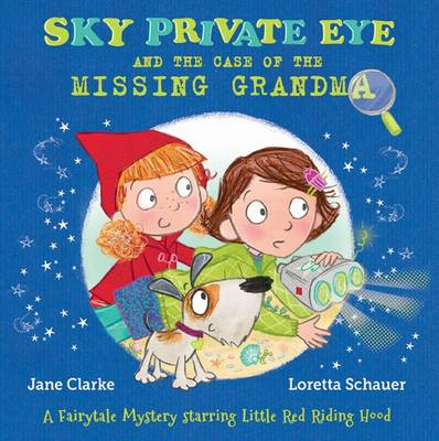 Sky Private Eye and the Case of the Missing Grandma by Jane Clarke