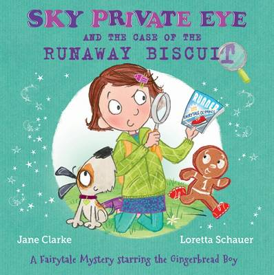 Sky Private Eye and the Case of the Runaway Biscuit by Jane Clarke