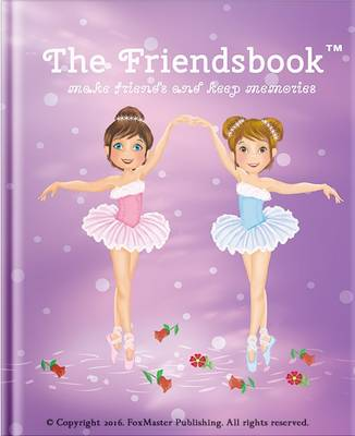 The Friendsbook Ballerinas by FoxMaster Publishing