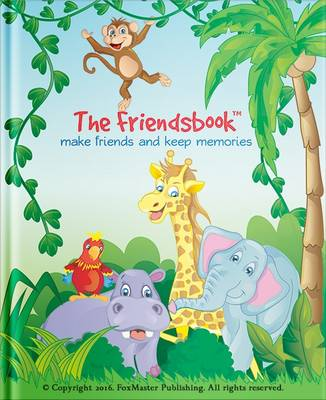 The Friendsbook Jungle by FoxMaster Publishing