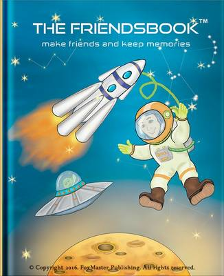 The Friendsbook Astronauts by FoxMaster Publishing