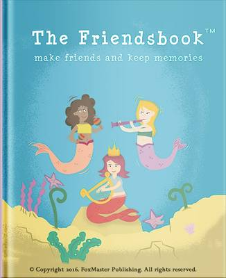 The Friendsbook Mermaids by FoxMaster Publishing