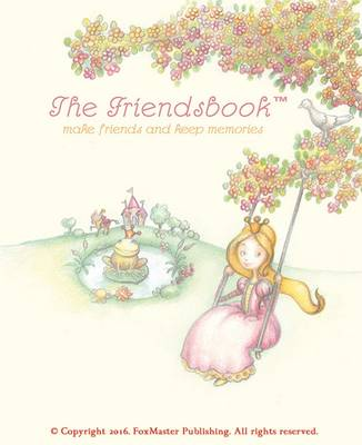 The Friendsbook Princesses by FoxMaster Publishing