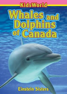 Whales and Dolphins of Canada by Einstein Sisters