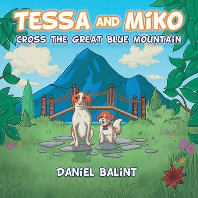 Tessa and Miko Cross the Great Blue Mountain by Daniel Balint