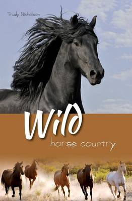 Wild Horse Country by Trudy Nicholson