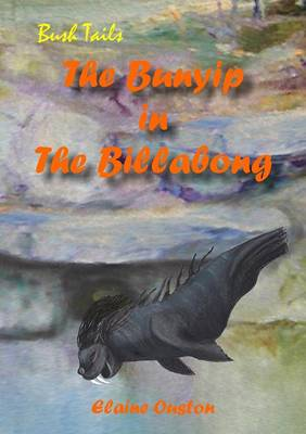The Bunyip in The Billabong Bush Tails by Elaine Ouston