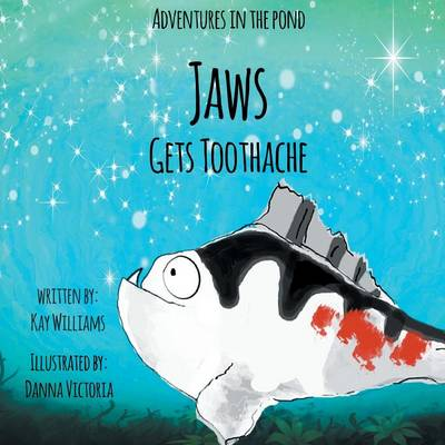 Jaws Gets Toothache by Kay Williams