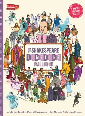 The Shakespeare Timeline Wallbook by Christopher Lloyd, Dr. Nick Walton, Patrick Skipworth