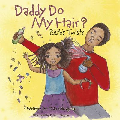 Daddy Do My Hair? Beth's Twists by Tola Okogwu