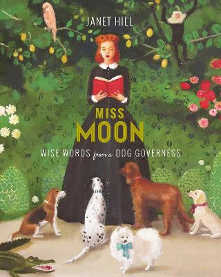 Miss Moon Wise Words from a Dog Governess by Janet Hill
