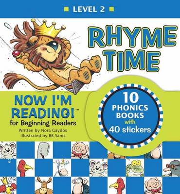 Now I'm Reading! Level 2 Rhyme Time by Nora Gaydos, B.B. Sams