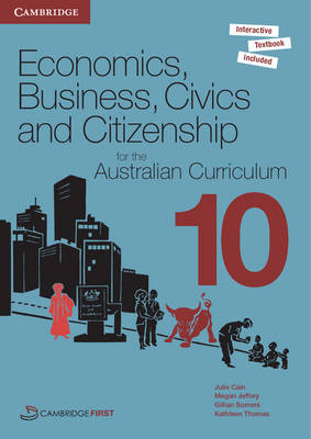 Economics, Business, Civics and Citizenship for the Australian Curriculum Year 10 Pack by Julie Cain, Megan Jeffery, Gillian Somers
