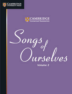 Songs of Ourselves: Volume 2 Volume 2 by Cambridge International Examinations