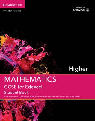 GCSE Mathematics for Edexcel Higher Student Book by Karen Morrison, Julia Smith, Pauline McLean, Rachael Horsman