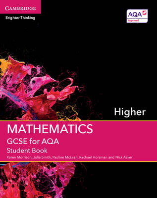 GCSE Mathematics for AQA Higher Student Book by Karen Morrison, Julia Smith, Pauline McLean, Rachael Horsman