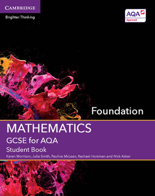 GCSE Mathematics for AQA Foundation Student Book by Karen Morrison, Julia Smith, Pauline McLean, Rachael Horsman