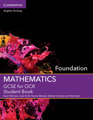 GCSE Mathematics for OCR Foundation Student Book by Karen Morrison, Julia Smith, Pauline McLean, Rachael Horsman