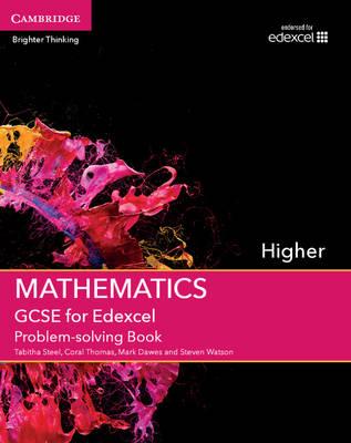 GCSE Mathematics for Edexcel Higher Problem-solving Book by Tabitha Steel, Coral Thomas, Mark Dawes, Steven Watson