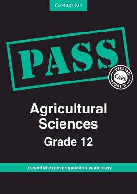 PASS Agricultural Sciences CAPS by Altus Strydom, Henricho Ferreira, Peter J. Holmes