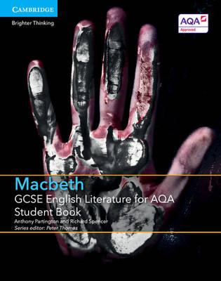 GCSE English Literature for AQA Macbeth Student Book by Anthony Partington, Richard Spencer