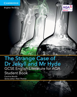 GCSE English Literature for AQA The Strange Case of Dr Jekyll and Mr Hyde Student Book by Caroline Woolfe, Sue Brindley