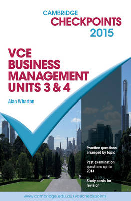 Cambridge Checkpoints VCE Business Management Units 3 and 4 2015 by Alan Wharton