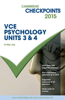 Cambridge Checkpoints VCE Psychology Units 3 and 4 2015 and Quiz Me More by Max Jory