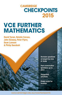 Cambridge Checkpoints VCE Further Mathematics 2015 and Quiz Me More by David Tynan, Natalie Caruso, John Dowsey, Peter Flynn