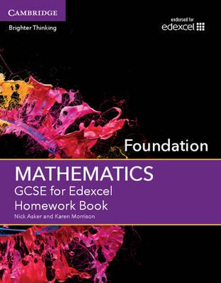 GCSE Mathematics for Edexcel Foundation Homework Book by Nick Asker, Karen Morrison
