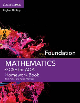 GCSE Mathematics for AQA Foundation Homework Book by Nick Asker, Karen Morrison