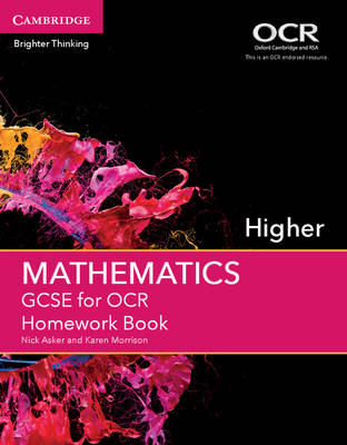 GCSE Mathematics for OCR Higher Homework Book by Nick Asker, Karen Morrison