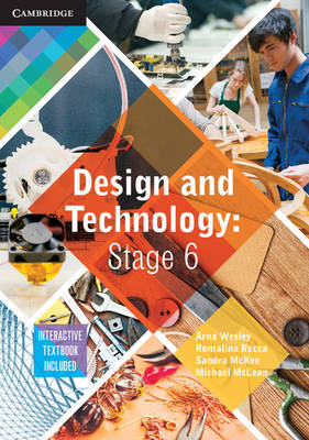 Design and Technology Stage 6 Pack (Textbook and Interactive Textbook) by Arna Christine Wesley, Kerry Adamthwaite, Romalina Rocca, Sandra McKee