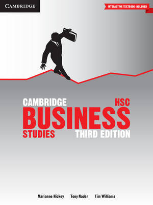Cambridge HSC Business Studies 3rd Edition Pack (Textbook and Interactive Textbook) by Marianne Hickey, Tony Nader, Tim Williams