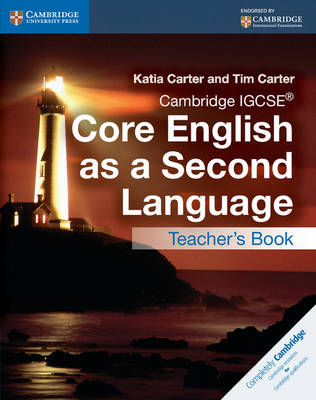 Cambridge IGCSE (R) Core English as a Second Language Teacher's Book by Katia Carter, Tim Carter