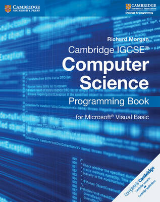 Cambridge IGCSE (R) Computer Science Programming Book for Microsoft (R) Visual Basic by Richard Morgan