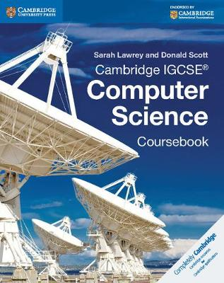 Cambridge IGCSE (R) Computer Science Coursebook by Sarah Lawrey, Donald Scott